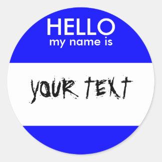 HELLO my name is BLUE Round Sticker