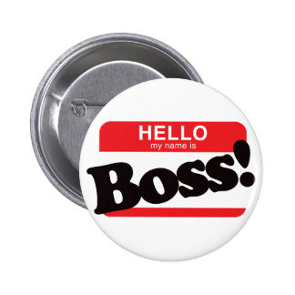 Hello My Name Is Boss 2 Inch Round Button
