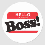 Hello My Name Is Boss Round Sticker