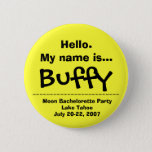 Hello.My name is Buffy Pinback Button