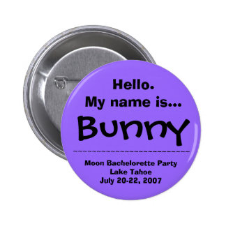 Hello.My name is Bunny Pinback Button