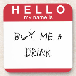 Hello my name is Buy Me a Drink cork coaster set