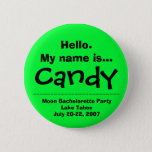 Hello.My name is Candy Pinback Button