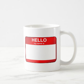 Hello My Name Is... Coffee Mug