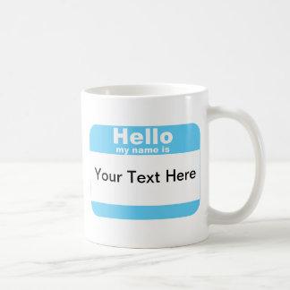 Hello My Name Is Coffee Mugs