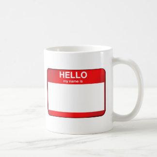 Hello My Name Is... Coffee Mugs