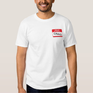 Hello my name is Craig T Shirt