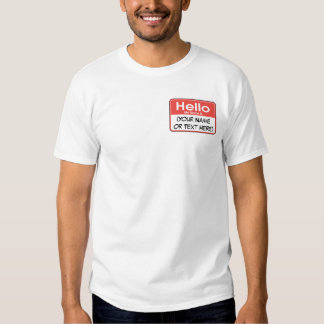 Hello, My Name is: (Custom and Personalized) Tee Shirt