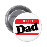 Hello My Name Is Dad 2 Inch Round Button