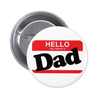Hello My Name Is Dad Button