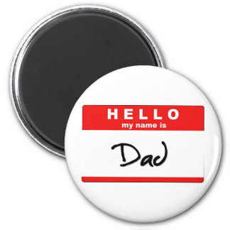 Hello My Name is Dad Magnet