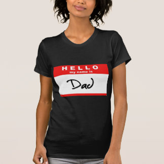 Hello My Name is Dad Shirt