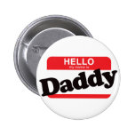 Hello My Name Is Daddy Pinback Button