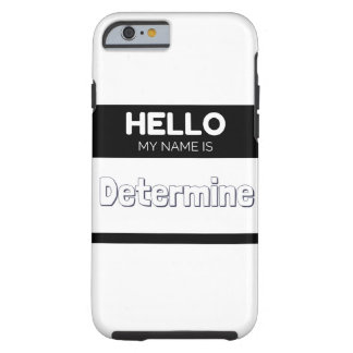 Hello my name is determine black tough iPhone 6 case