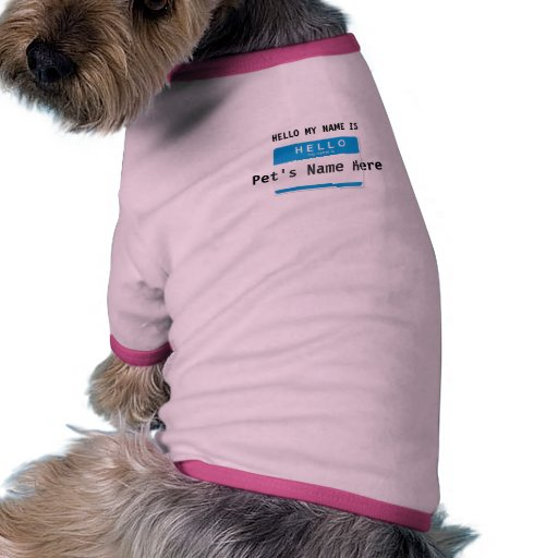Hello My Name Is..... Dog T Shirt