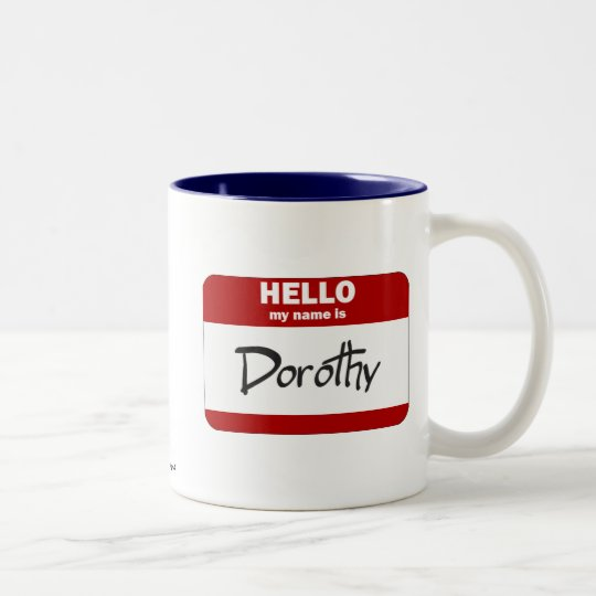 Hello My Name Is Dorothy (Red) Two-Tone Coffee Mug