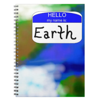 """""""Hello, My Name is Earth"""" Earth Name Tag Notebook"""