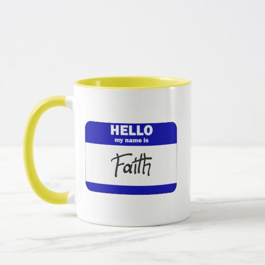 Hello My Name Is Faith (Blue) Mug
