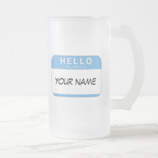 Hello My Name is Frosted Mug