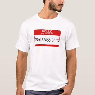 Hello, My Name is Gigglepuss T-Shirt