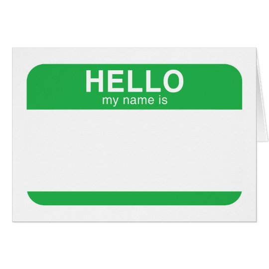 Hello My Name Is - Green Card