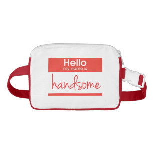 155ebf65138d  Hello My Name Is Handsome  Fanny Pack.