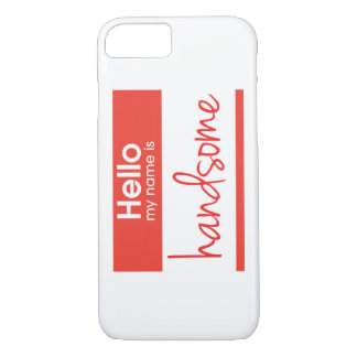 'Hello My Name Is Handsome' iPhone 8/7 Case