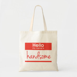 'Hello My Name Is Handsome' Tote Bag