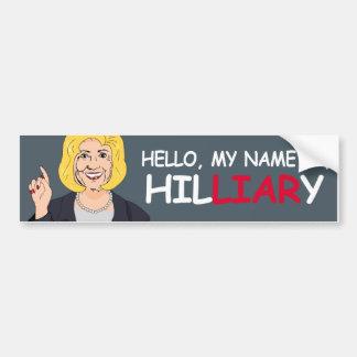 Hello my name is Hilliary - Hillary Tells it -- -  Bumper Sticker