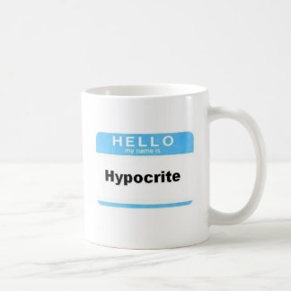 Hello My Name Is Hypocrite Coffee Mug