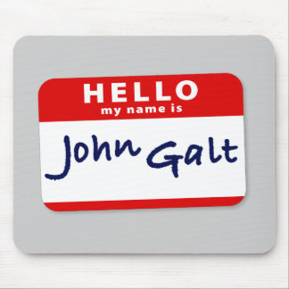 Hello My Name is John Galt Mouse Pad