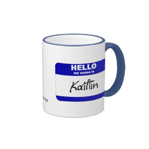 Hello My Name Is Kaitlin (Blue) Ringer Coffee Mug