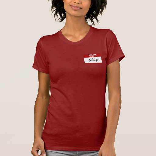 Hello My Name Is Kaleigh (Red) Tee Shirts