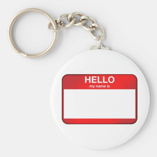 Hello My Name Is... Key Chains