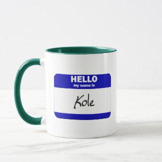 Hello My Name Is Kole (Blue) Mug