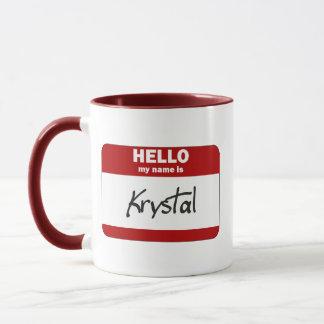 Hello My Name Is Krystal (Red) Mug