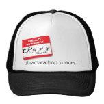hello-my-name-is_m, Crazy, ultramarathon runner... Trucker Hats