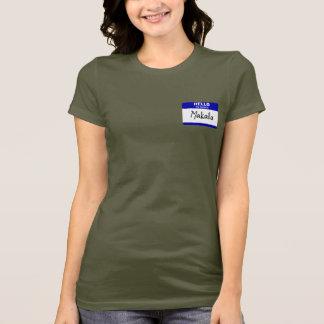 Hello My Name Is Makaila (Blue) T-Shirt