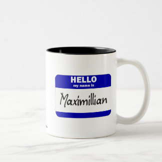 Hello My Name Is Maximillian (Blue) Two-Tone Coffee Mug