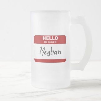 Hello My Name Is Meghan (Red) Frosted Glass Beer Mug