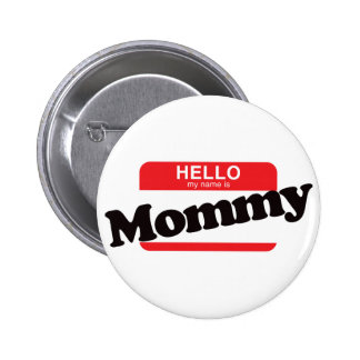 Hello My Name Is Mommy Buttons