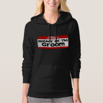 Hello My Name is Mother of The Groom Hoodie
