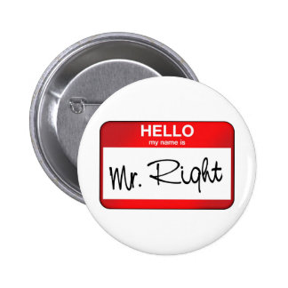 Hello My Name is Mr Right Pinback Button