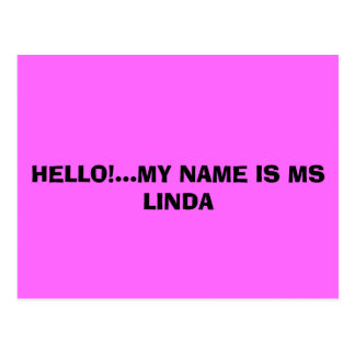HELLOMY NAME IS MS LINDA POSTCARD