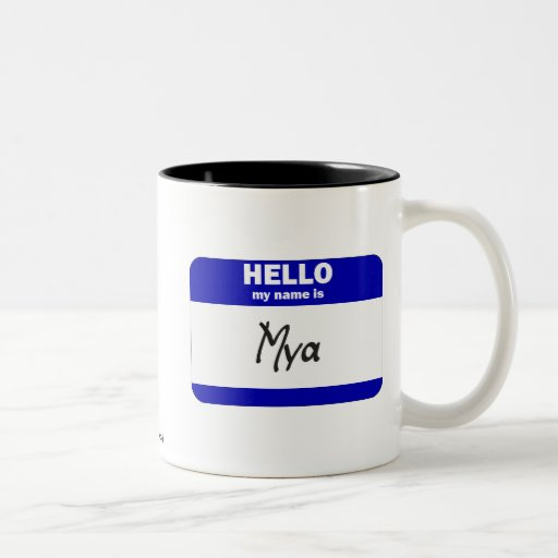 Hello My Name Is Mya (Blue) Coffee Mug