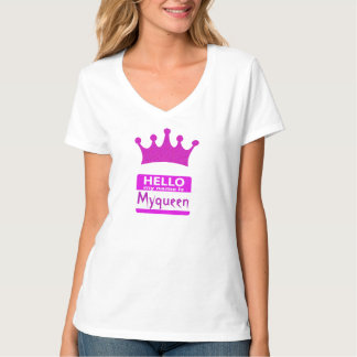 Hello My Name is Myqueen Tshirt
