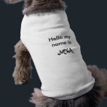 """Hello my name is NAME dog shirt<br><div class=""""desc"""">Now everyone will know the name of your dog with this personalizable dog t-shirt.</div>"""
