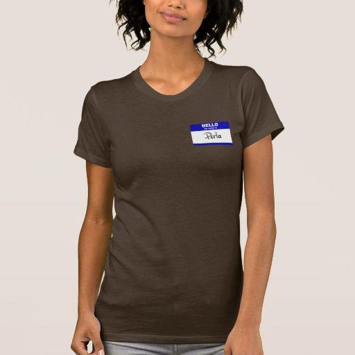 Hello My Name Is Perla (Blue) Tee Shirts