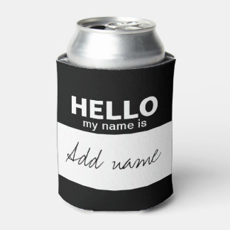 Hello my name is - personalized black white can cooler