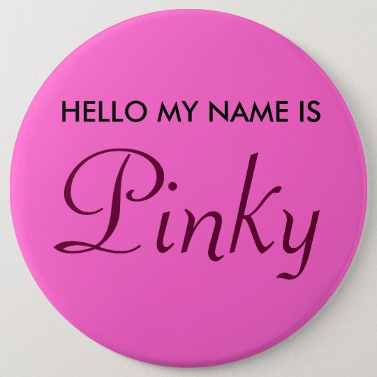 Hello My Name is Pinky Pinback Button
